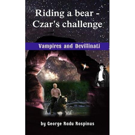 Riding a bear - Czar