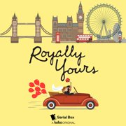 Royally Yours: The Complete Season One - 1-6 - Audiobook