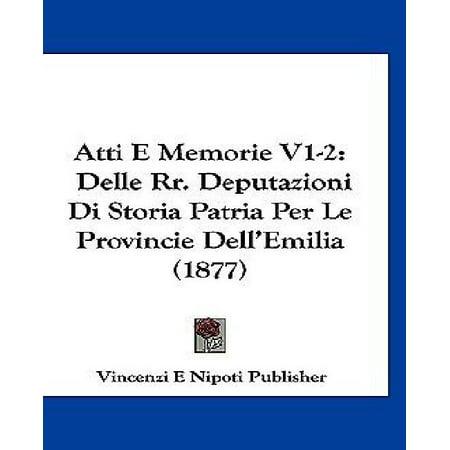 Atti E Memorie V1 2  Delle Rr  Deputazioni Di Storia Patria Per Le Provincie Dellemilia  1877