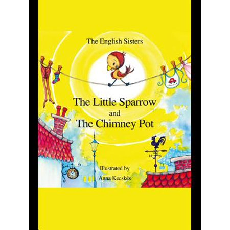 The Little Sparrow and the Chimney Pot - eBook