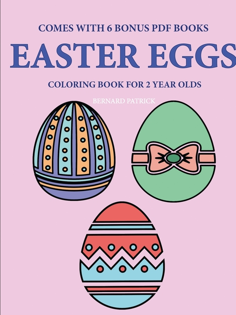 Coloring Books For 2 Year Olds (Easter Eggs) (Paperback) - Walmart.com -  Walmart.com