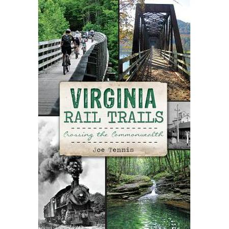 Virginia Rail Trails : Crossing the Commonwealth