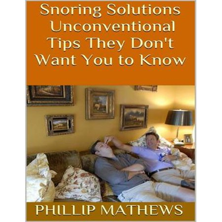 Dont Tap - Snoring Solutions: Unconventional Tips They Don't Want You to Know - eBook