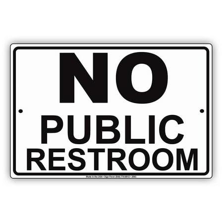 "NO Public Restroom Private Toilet Information Caution Alert Warning Notice Aluminum Metal 8""x12"" Sign Plate"