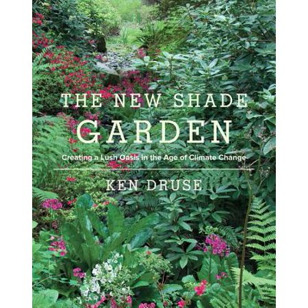 Oasis Quick Change (The New Shade Garden : Creating a Lush Oasis in the Age of Climate Change)