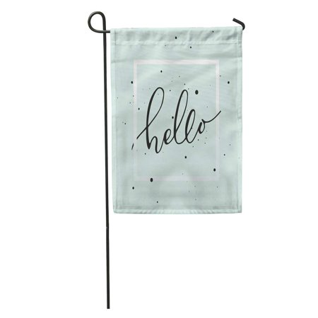 KDAGR Goodbye Brush Pen Hello Lettering in The Light Turquoise Say Hand Welcome Garden Flag Decorative Flag House Banner 12x18