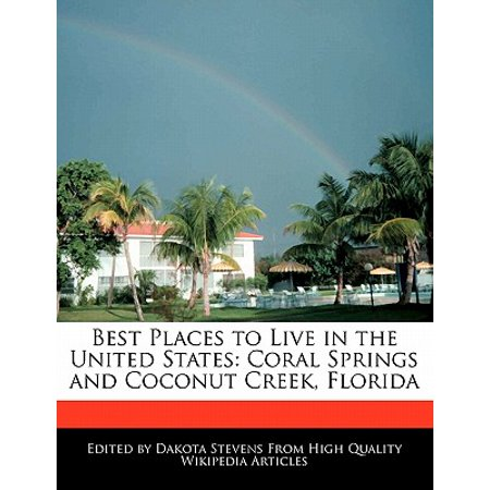 Best Places to Live in the United States : Coral Springs and Coconut Creek, (The Best Springs In Florida)