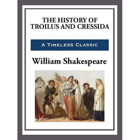 The History of Troilus and Cressida - eBook