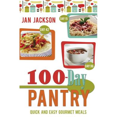 100-Day Pantry : 100 Quick and Easy Gourmet Meals - Gourmet Halloween Meals