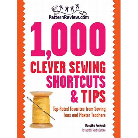 PatternReview.com 1,000 Clever Sewing Shortcuts and Tips: Top-Rated Favorites from Sewing Fans and Master Teachers - eBook Sandra Betzina Sewing