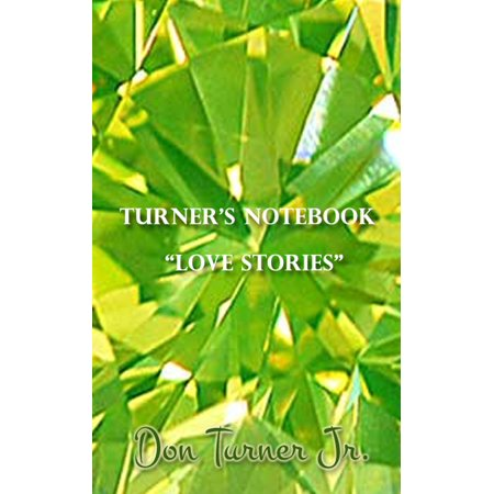 "Turner's Notebook ""Love Stories"" -"