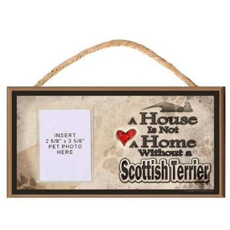 A House is Not a Home without a Scottish Terrier Wooden Dog Sign with Clear Insert for Your Pet Photo ()