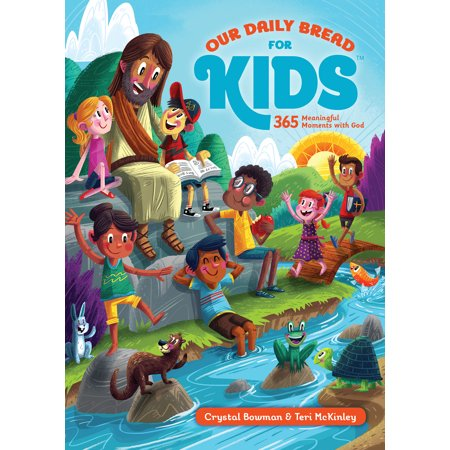Our Daily Bread for Kids : 365 Meaningful Moments with God ()