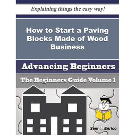 How to Start a Paving Blocks Made of Wood Business (Beginners Guide) - - Blocks Of Wood