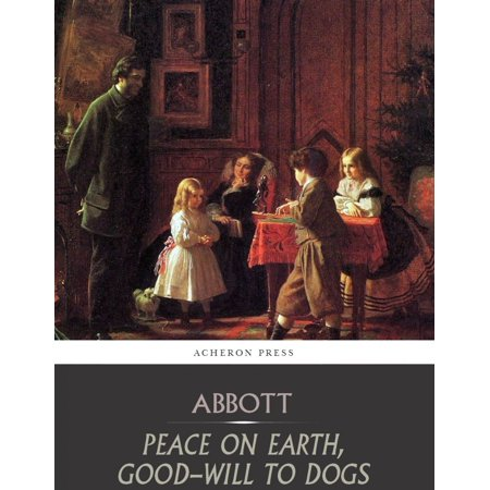 Peace on Earth, Good-Will to Dogs - eBook