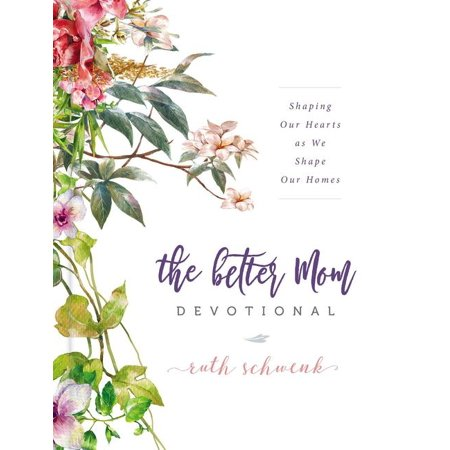 The Better Mom Devotional (Hardcover) (Mother In Law Of Ruth In The Bible)