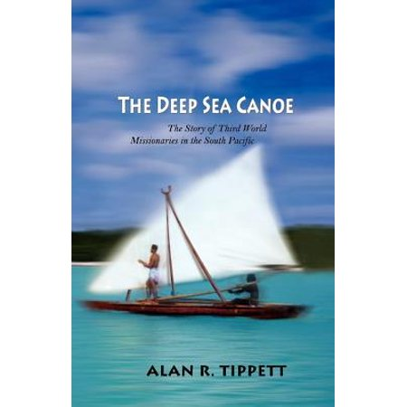 The Deep Sea Canoe* : The Story of Third World Missionaries in the South (Tabu A Story Of The South Seas)