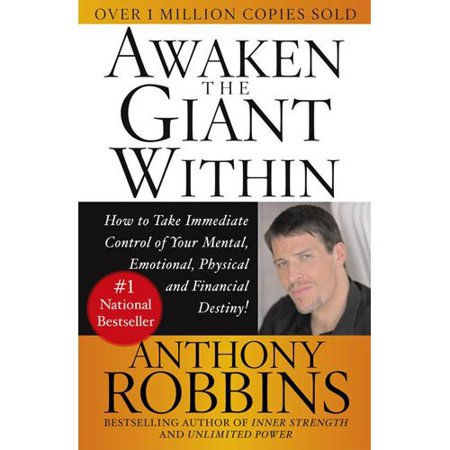 Awaken The Giant Within  How To Take Immediate Control Of Your Mental  Emotional  Physical And Financial
