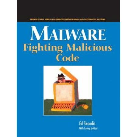 Malware  Fighting Malicious Code
