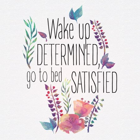 Wake Up Determined Go To Bed Satisfied Watercolor Paint Flower Floral Canvas Design Background Inspirational Mot,
