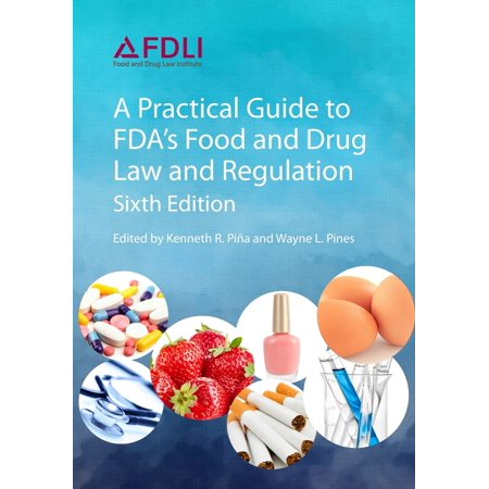A Practical Guide to Fda's Food and Drug Law and Regulation, Sixth (Drug Prescribing In Renal Failure 6th Edition)