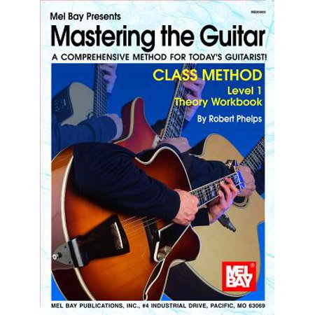 1 Theory Workbook - Mastering the Guitar Class Method Level 1 Theory Workbook : A Comprehensive Method for Today's Guitarist!