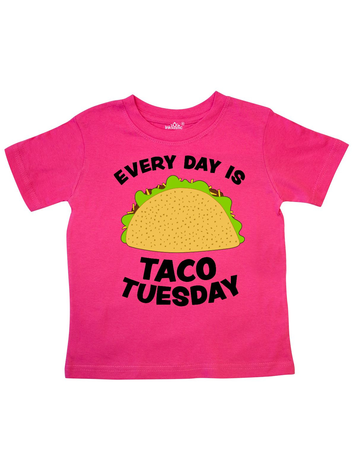 5cf49ca46 Inktastic - Every Day is Taco Tuesday Toddler T-Shirt - Walmart.com