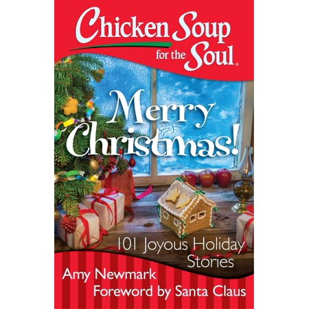 Chicken Soup for the Soul: Merry Christmas! : 101 Joyous Holiday (Story Of Bloody Merry)