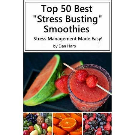 Top 50 Best Stress Busting Smoothies - eBook