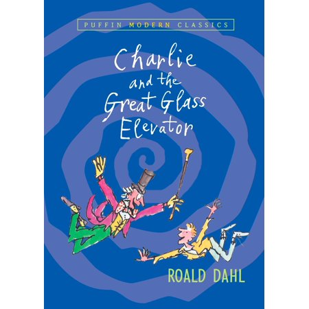 Charlie and the Great Glass Elevator (Charlie And The Great Glass Elevator Summary)