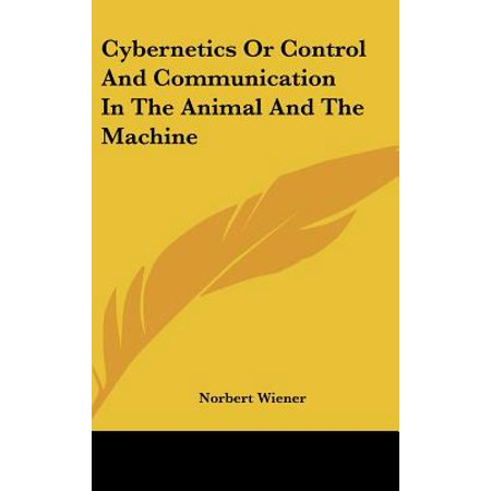 Cybernetics or Control and Communication in the Animal and the (Machine To Machine Communication Technology Overview And Market)