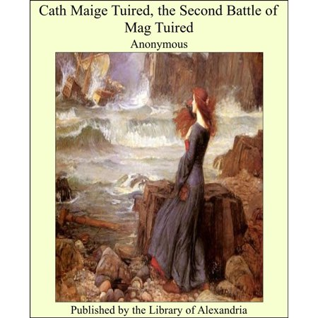 Cath Maige Tuired, the Second Battle of Mag Tuired -