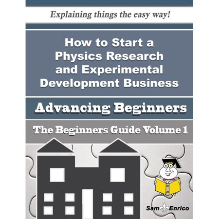 How to Start a Physics Research and Experimental Development Business (Beginners Guide) - (Best E Business To Start)