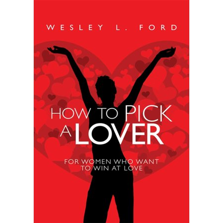 Lovers Pick - How to Pick a Lover - eBook