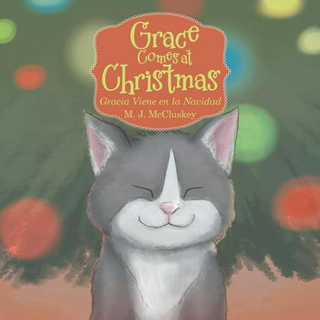 Grace Comes at Christmas : Gracia Viene En La Navidad ()