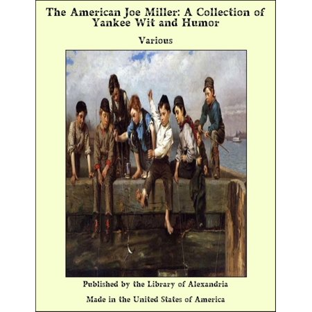 The American Joe Miller: A Collection of Yankee Wit and Humor - (Yankees American Needle)