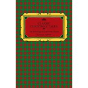 Classic Christmas Tales - An Anthology of Christmas Stories by Great Authors Including Hans Christian Andersen, Leo Tolstoy, L. Frank Baum, Fyodor Dostoyevsky, and O. Henry - eBook