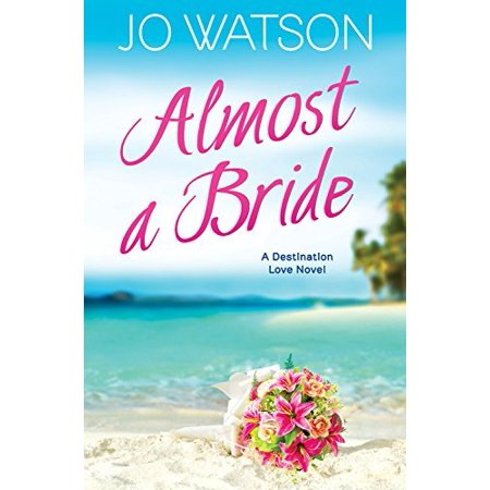 Almost a Bride (Destination Love) - image 1 of 1