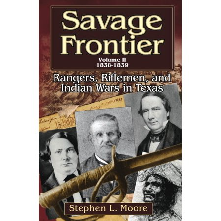 Savage Frontier Volume II : Rangers, Riflemen, and Indian Wars in Texas, 1838-1839 - Frontier Texas Halloween
