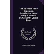 The American Party System, an Introduction to the Study of Political Parties in the United States