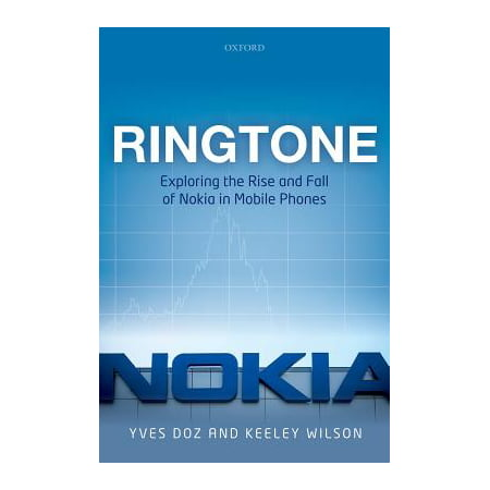 Ringtone : Exploring the Rise and Fall of Nokia in Mobile