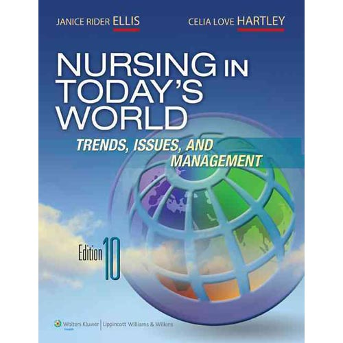 Nursing in Today's World: Trends, Issues, and Management