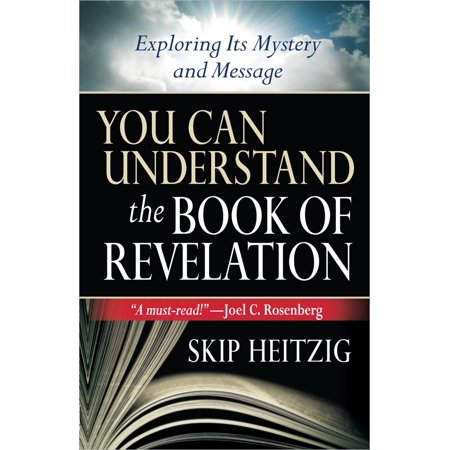 You Can Understand(tm) the Book of Revelation : Exploring Its Mystery and