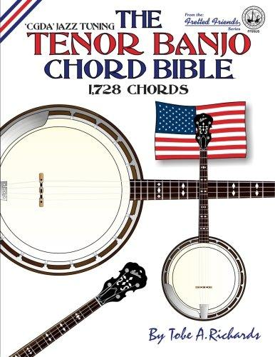 The Tenor Banjo Chord Bible: Cgda Standard 'Jazz' Tuning 1,728 Chords by