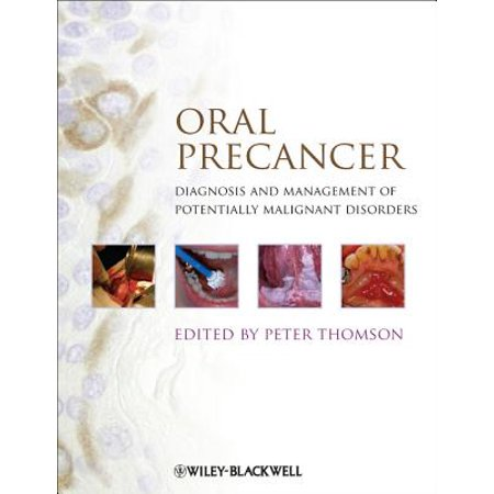 Oral Precancer : Diagnosis and Management of Potentially Malignant (Small Animal Spinal Disorders Diagnosis And Surgery)