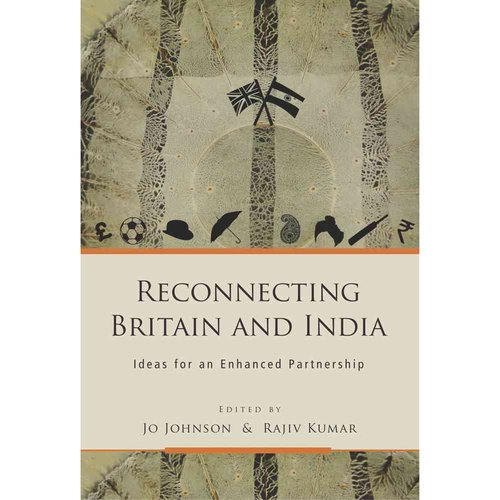 Reconnecting Britain and India: Ideas for an Enhanced Partnership