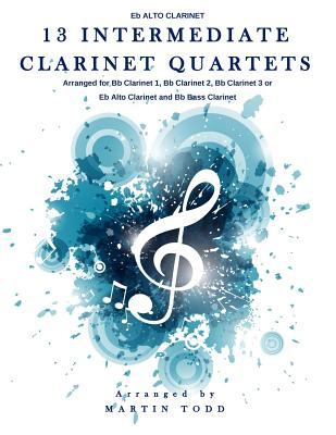 13 Intermediate Clarinet Quartets Eb Alto Clarinet by
