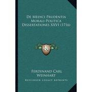 de Medici Prudentia Morali-Politica Dissertationes XXVI (1716)