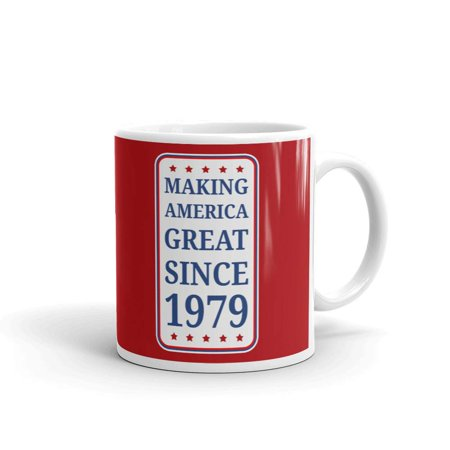 Making America Great Since 1979 Birthday Coffee Tea Ceramic Mug Office Work  Cup Gift 11 oz