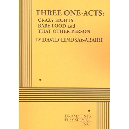 Three One-Acts : Crazy Eights; Baby Food; And That Other (Best Food For Anemic Person)